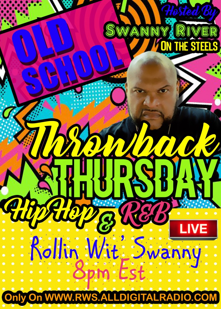 rollin wit swanny radio promo 4 - Throwback Thursday